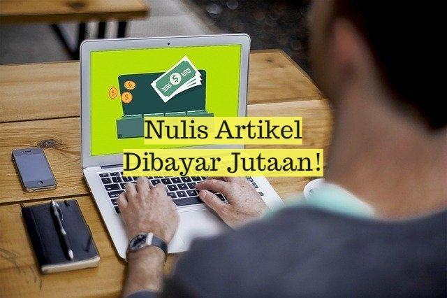 Peluang Menulis Artikel Dibayar, Kirim Karyamu ke 5 Situs Ini